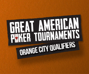 Great American Poker Tournaments - Orange City Qualifiers